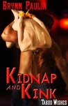 Kidnap and Kink by Brynn Paulin