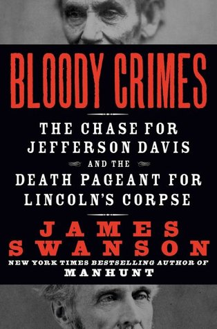 The Chase for Jefferson Davis and the Death Pageant for Lincoln's Corpse  -  James L. Swanson