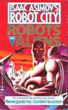 Renegade (Isaac Asimov's Robot City: Robots and Aliens, #2)