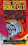 Maverick (Isaac Asimov's Robot City: Robots and Aliens, #5)