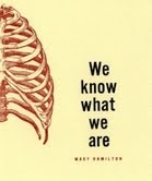We Know What We Are