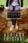 Viola in Reel Life by Adriana Trigiani