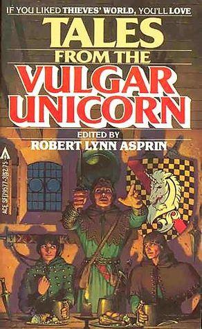 Tales From the Vulgar Unicorn by Robert Lynn Asprin