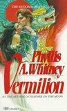 Vermilion by Phyllis A. Whitney