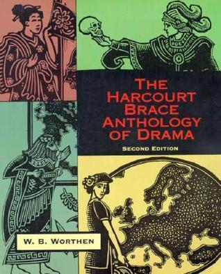 The harcourt brace anthology of drama by wb worthen fandeluxe Choice Image