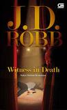 Witness in Death - Saksi dalam Kematian by J.D. Robb