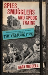 Spies, Smugglers and Spook Trains (The making of 'Enid Blyton's The Famous Five' in the 1970s)