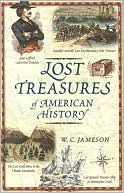 Lost Treasures of American History by W.C. Jameson
