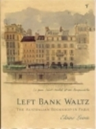 Left Bank Waltz:  The Australian Bookshop In Paris