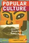 Popular Culture. Pengantar Menuju Teori Budaya Populer by Dominic Strinati