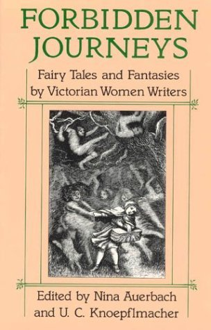 Forbidden Journeys: Fairy Tales and Fantasies by Victorian Women Writers