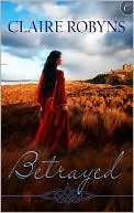 Betrayed by Claire Robyns