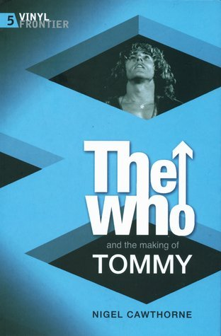 The Who and the Making of Tommy (Vinyl Frontier, #5)