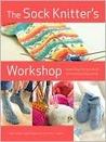 The Sock Knitter's Workshop by Ewa Jostes
