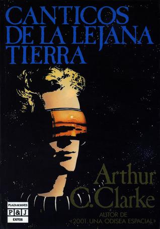 Cánticos de la lejana Tierra by Arthur C. Clarke