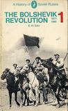 The Bolshevik Revolution 1917-23, Vol 1