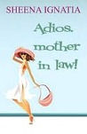 Adios, Mother in Law!