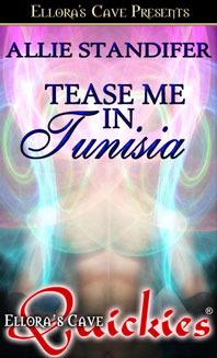 Tease Me in Tunisia (Erotic Escapes #1)