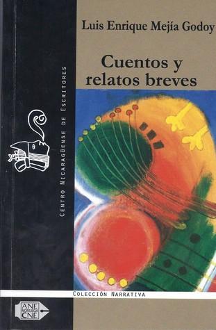 Cuentos y relatos breves by Luis Enrique Mejía Godoy