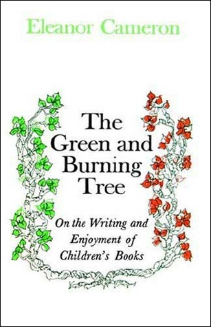 The Green and Burning Tree: On the Writing and Enjoyment of Children's Books