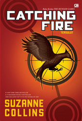 Catching Fire - Tersulut by Suzanne Collins