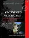 Continuous Integration: Improving Software Quality and Reducing Risk (Addison-Wesley Signature Series (Fowler))