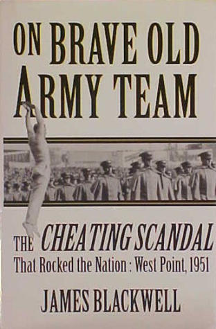 On Brave Old Army Team: The Cheating Scandal that Rocked the Nation: West Point, 1951