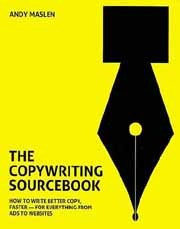 the-copywriting-sourcebook-how-to-write-better-copy-faster-for-everything-from-ads-to-websites
