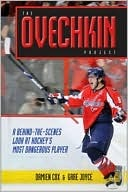 The Ovechkin Project by Damien Cox