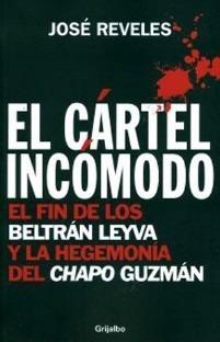 El cartel incómodo: el fin de los Beltrán Leyva y la hegemonía del Chapo Guzmán