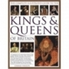 The Complete Illustrated Guide to the Kings & Queens of Britain: A Magnificent and Authoritative History of the Royalty of Britain - The Rulers, Their Consorts and Families, and the Pretenders to the Throne