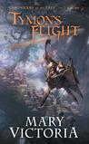 Tymon's Flight (Chronicles of the Tree, #1)