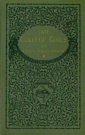 Two College Girls by Helen Dawes Brown