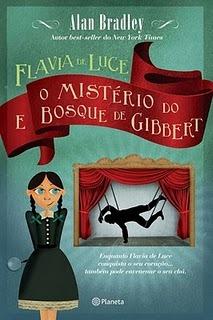 Flavia de Luce e o mistério do Bosque de Gibbet by Alan Bradley