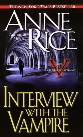 Interview with the Vampire(The Vampire Chronicles 1)