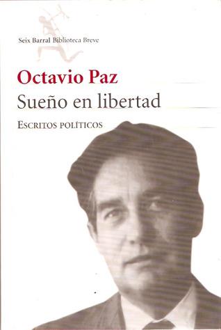 Sueño En Libertad: Escritos Políticos