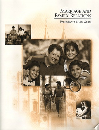 Marriage and Family Relations: Participant's Study Guide