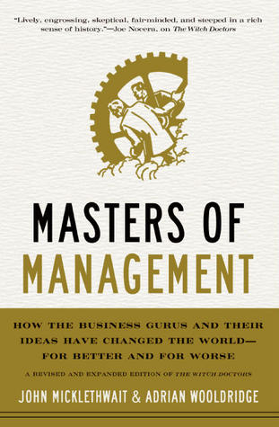 Masters of Management: How the Business Gurus and Their Ideas Have Changed the World—for Better and for Worse EPUB