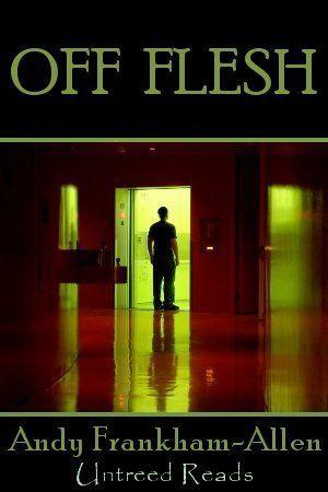 Off Flesh by Andy Frankham-Allen