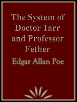 The System of Doctor Tarr and Professor Fether