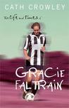 The Life and Times of Gracie Faltrain (Gracie Faltrain, #1)