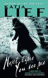 Next Time You See Me by Katia Lief