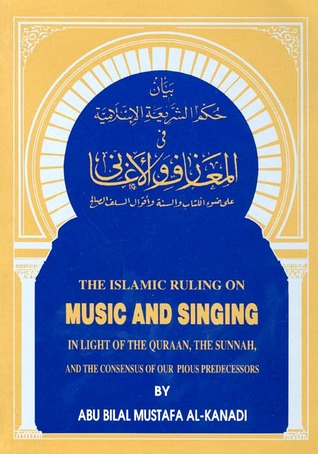 The Islamic Ruling on Music and Singing in Light of the Quraan, the Sunnah and the Consensus of Our Pious Predecessors