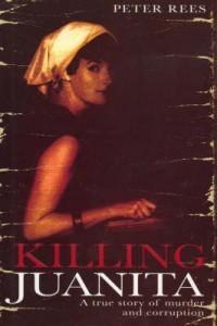 Killing Juanita: A True Story of Murder and Corruption