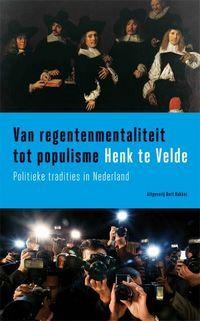 Van regentenmentaliteit tot populisme. Politieke tradities in Nederland