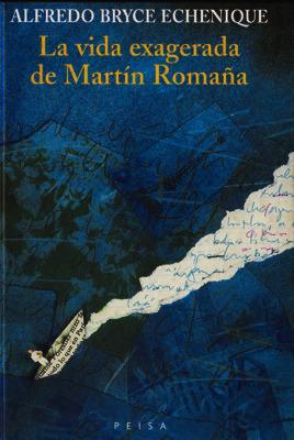La Vida Exagerada de Martín Romaña