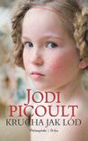 Krucha jak lód by Jodi Picoult