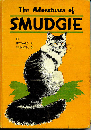 The Adventures of Smudgie: The Story of a Beautiful and Very Clever Cat