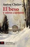 El beso y otros cuentos by Anton Chekhov