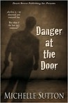 Danger at the Door by Michelle Sutton